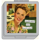 Not only is this from Anne Taintor's Medicated and Motivated line of her products, it's a pillbox.